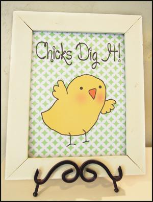 "Printables ""Chicks Dig It"""